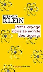 Petit voyage dans le monde des quanta de Étienne Klein