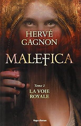 Gagnon Malefica - Malefica tome 2 La voie