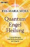 Quantum-Engel-Heilung: Energietherapie und Kommunikation mit Engeln
