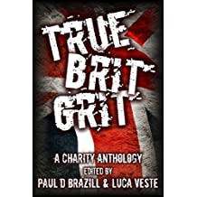 True Brit Grit - A Charity Anthology (English Edition)