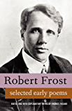 Poems of Robert Frost. Large Collection, includes A Boy's Will, North of Boston and Mountain Interval (English Edition)