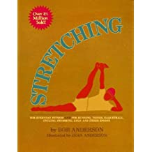 Stretching for Everyday Fitness and for Running, Tennis, Raquetball; Cycling, Swimming, Golf, and Other Sports by Bob Anderson (1980-06-30)
