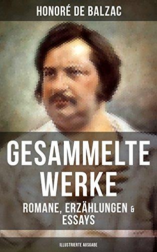 Gesammelte Werke von Balzac: Romane, Erzählungen amp: Essays (Illustrierte Ausgabe): 65 Titel in einem Buch: Vater Goriot, Glanz und Elend der Kurtisanen, ... falsche Geliebte, Adieu... (German Edition) eBook: Honoré de Balzac