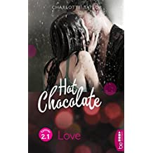Hot Chocolate - Love: Prickelnde Novelle - Episode 2.1 (L.A. Roommates)