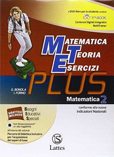 Matematica, teoria esercizi. Plus. Con me preparo per l'interrogazione. Con quaderno competenze. Per le Scuole superiori. Con DVD. Con e-book. Con espansione online: 2