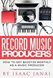 How to Get $4,027.50 Monthly as a Music Producer (Record Music Producers By Isaac Janai Book 1) (English Edition)