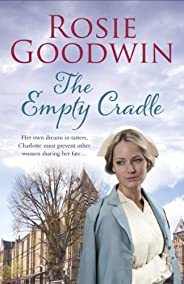 The Empty Cradle: An unforgettable saga of compassion in the face of adversity (English Edition)