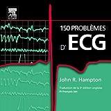 150 problèmes d'ECG (Ancien Prix éditeur : 38 euros)