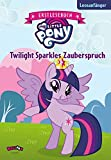 My Little Pony - Twilight Sparkles Zauberspruch: Erstlesebuch