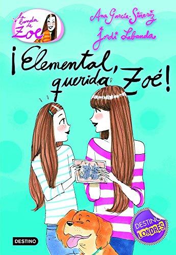 ¡Elemental, querida Zoé!: La banda de Zoé 2 de [García-Siñeriz, Ana]