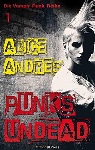 Punk's Undead (Die Vampir-Punk-Reihe)