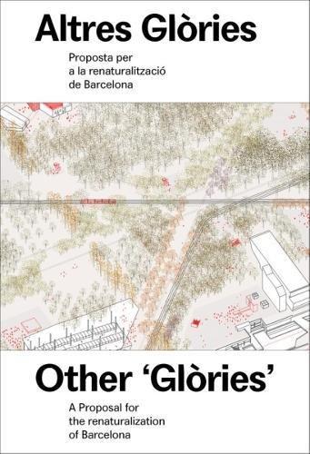 Altres Glòries: 1 (Proposta per a la renaturalització de Barcelona)