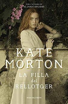 La Filla Del Rellotger por Kate Morton