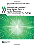 Harmful Tax Practices - Peer Review Reports on the Exchange of Information on Tax Rulings Inclusive Framework on BEPS: Action 5 (OECD/G20 Base Erosion and Profit Shifting Project)