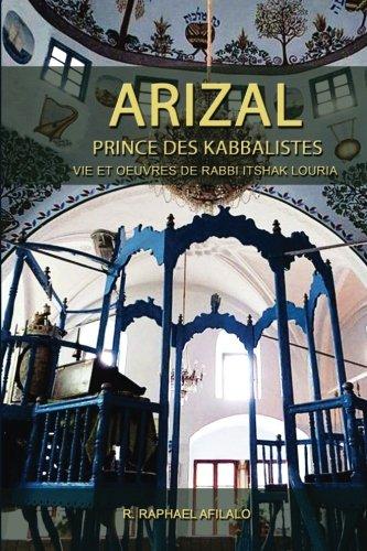 ARIZAL; louria-Prince-des-Kabbalistes-Vie-et-oeuvres-de-Rabbi-Itshak-Louria