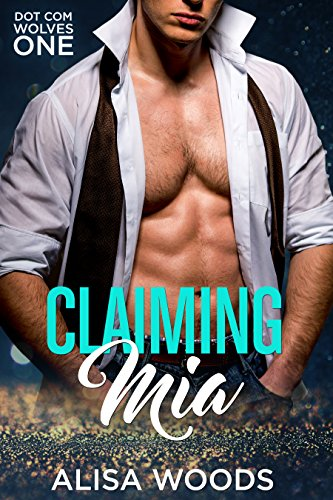 Claiming Mia (Dot Com Wolves 1) - New Adult Paranormal Romance (English Edition)