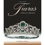 Tiaras - A History of Splendour by Geoffrey C. Munn (2001-12-01)