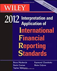 Wiley IFRS 2012 2012: Interpretation and Application of International Financial Reporting Standards (Wiley Ifrs: Interpretation & Application of International Financial Reporting Standards)