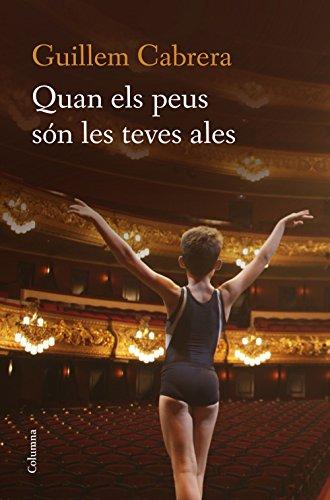 Quan els peus són les teves ales: Edició de Marc Cornet (Catalan Edition) por Guillem Cabrera