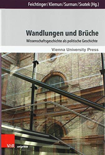 Wandlungen und Brüche: Wissenschaftsgeschichte als politische Geschichte