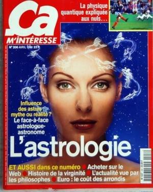 CA M'INTERESSE N? 206 du 01-04-1998 LA PHYSIQUE QUANTIQUE EXPLIQUEE AUX NULS - INFLUENCE DES ASTRES MYTHE OU REALITE - LE FACE-A-FACE ASTROLOGUE-ASTRONOME - L'ASTROLOGIE - ACHETER SUR LE WEB - HISTOIRE DE LA VIRGINITE - L'ACTUALITE VUE PAR LES PHILOSOPHES - EURO LE COUT DES ARRONDI par Collectif