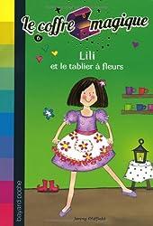 Le coffre magique, Tome 6 : Lili et le tablier à fleurs