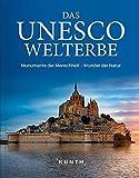 Das UNESCO Welterbe: Monumente der Menschheit - Wunder der Natur (KUNTH Das Erbe der Welt) - KUNTH Verlag GmbH & Co. KG