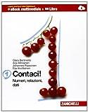 Contaci! Numeri, relazioni, dati-Misure, spazio e figure. Con tavole numeriche. Per la Scuola media. Con CD-ROM. Con e-book. Con espansione online: 1