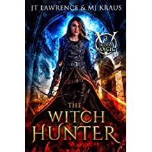 The Witch Hunter: An Urban Fantasy Action Adventure: (Blood Magic: Book 3)