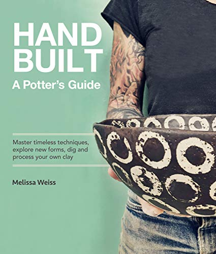 Handbuilt, A Potter's Guide:Master timeless techniques, explore new forms, dig and process your own clay (English Edition)