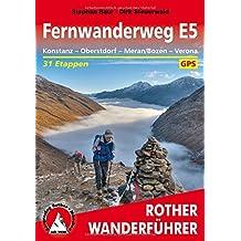 Fernwanderweg E5: Konstanz – Oberstdorf – Meran/Bozen – Verona. 31 Etappen. Mit GPS-Tracks. (Rother Wanderführer)
