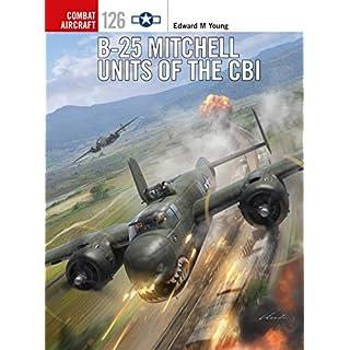 B-25 Mitchell Units of the CBI (Combat Aircraft, Band 126)
