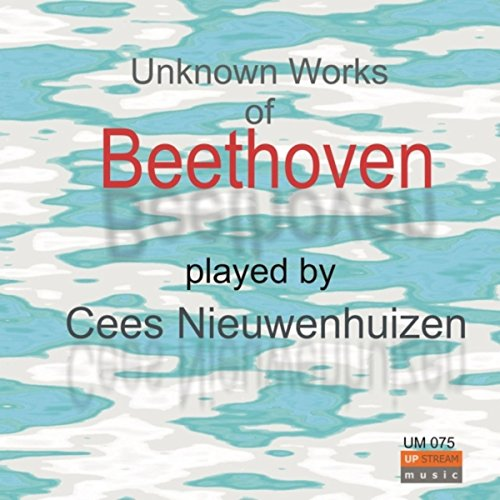 Beethoven: Unknown Pianoworks of Beethoven