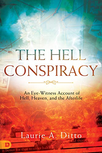 The Hell Conspiracy: An Eye-witness Account of Hell, Heaven ...