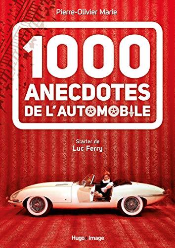 1000 anecdotes de l'automobile par Pierre-olivier Marie
