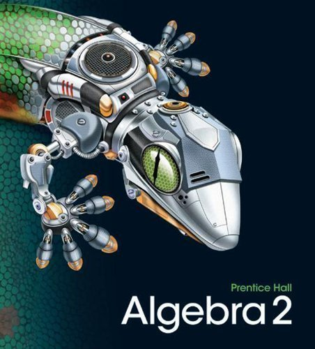 HIGH SCHOOL MATH 2011 ALGEBRA 2 STUDENT EDITION by PRENTICE HALL (2011) Hardcover