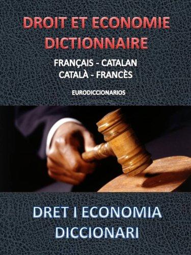 DROIT ET ECONOMIE DICTIONNAIRE FRANÇAIS - CATALAN / CATALÀ FRANCÈS
