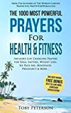 Prayer | The 1000 Most Powerful Prayers for Health & Fitness: Includes Life Changing Prayers for Yoga, Fasting, Weight Loss, Six Pack Abs, Menopause, Pregnancy & More
