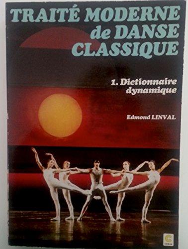 Traité moderne de danse classique tome 1 Dictionnaire dynamique