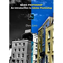 Basic Photoshop: An introduction to Adobe Photoshop