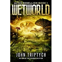 Wetworld (Alien Rebellion Book 1)