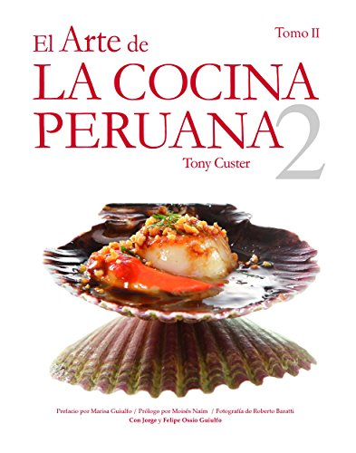 El Arte de la Cocina Peruana Vol. II por Tony Custer
