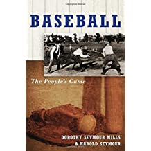 Baseball: The People's Game (Vol 3) by Dorothy Seymour Mills (1990-04-19)
