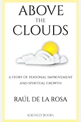 Above the clouds: A story of personal improvement and spiritual growth (English Edition) Versión Kindle