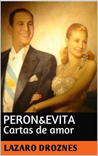 PERON&EVITA. Cartas de Amor: La extraordinaria historia de ...