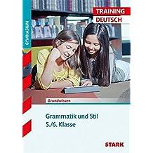 Training Deutsch Unterstufe; Grammatik und Stil 5. / 6. Klasse. Für G8. Aufgaben und Lösungen.