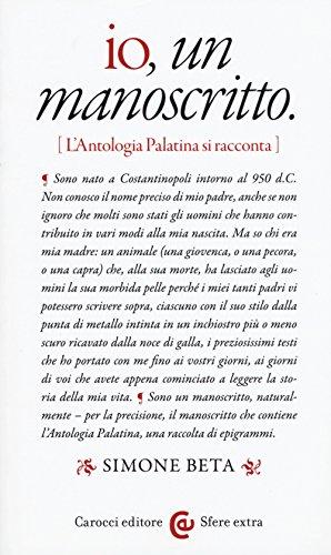 Io, un manoscritto (L'Antologia palatina si racconta)