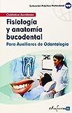 Fisiología Y Anatomía Bucodental Para Auxiliares De Odontología