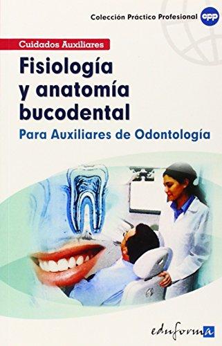 Fisiología Y Anatomía Bucodental Para Auxiliares De Odontología por Aa.Vv.