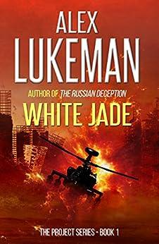 White Jade (The Project Book 1) (English Edition) di [Lukeman, Alex]